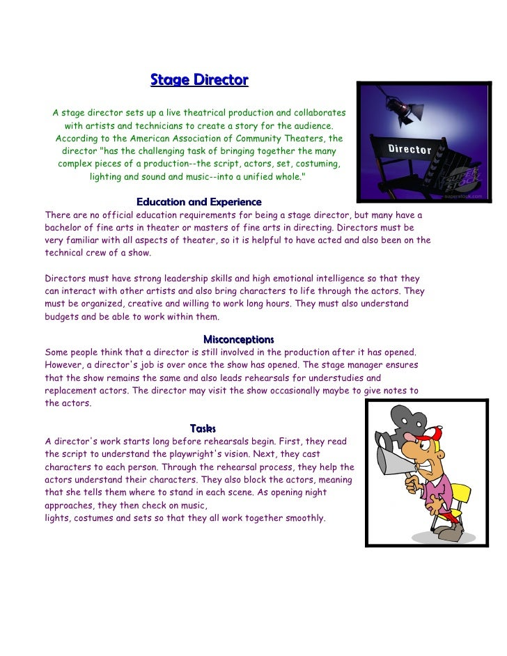 Stage Director  A stage director sets up a live theatrical production and collaborates     with artists and technicians to...