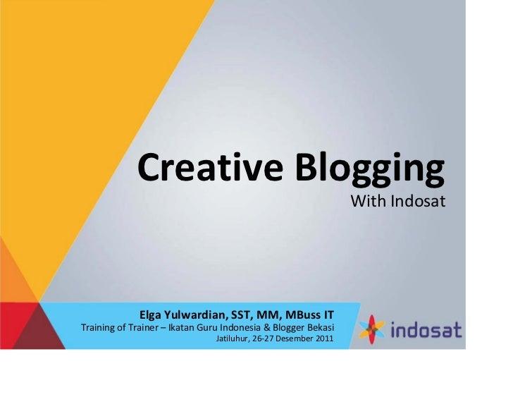 CreativeBlogging                                                                 WithIndosat             ElgaYulwardian...