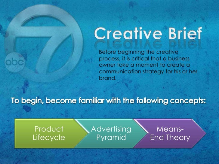Creative Brief<br />Before beginning the creative process, it is critical that a business owner take a moment to create a ...