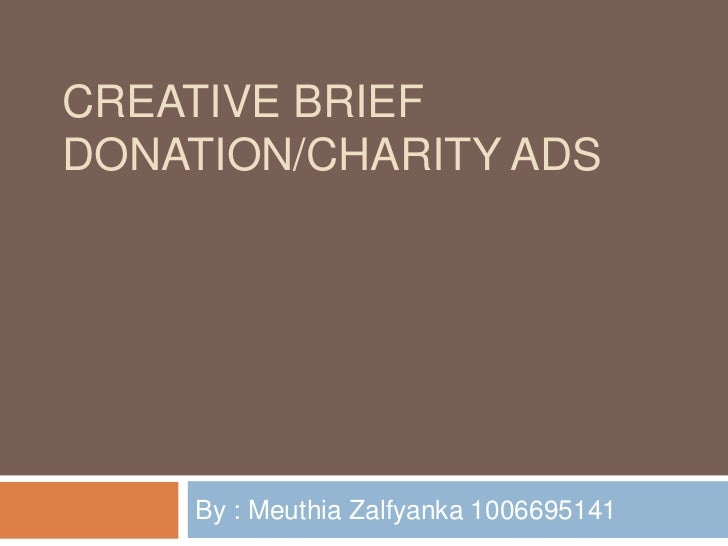 Creative brief-charity/donation ads