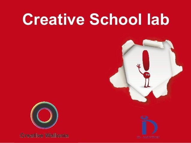 (c) Eric Lardinois 2013 www.ecoledecreativite.com Creative School lab