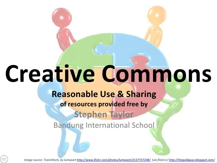 Creative Commons<br />Reasonable Use & Sharing<br />of resources provided free by <br />Stephen Taylor<br />Bandung Intern...