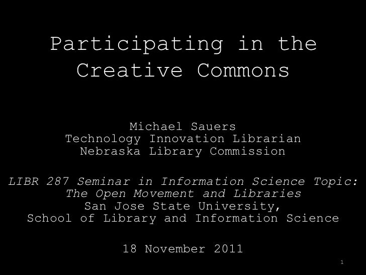 Participating in the       Creative Commons                Michael Sauers       Technology Innovation Librarian         Ne...