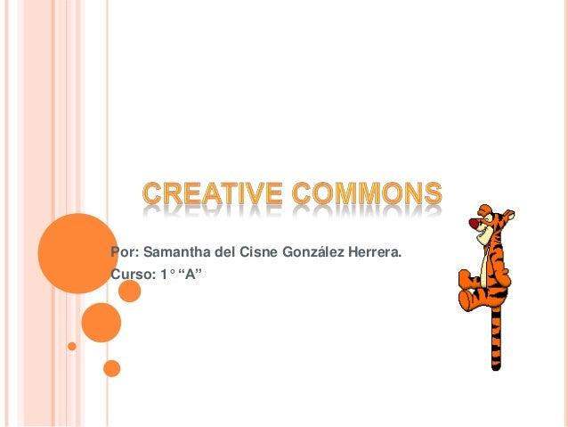 "Por: Samantha del Cisne González Herrera.Curso: 1° ""A"""