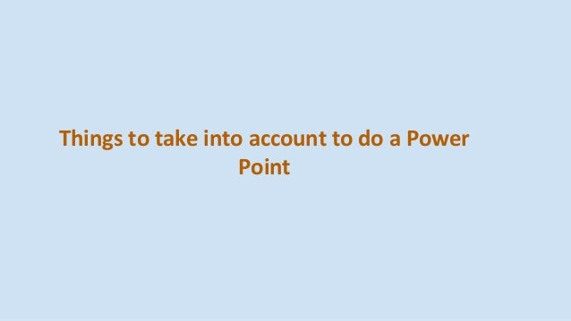 Things to take into account to do a Power Point