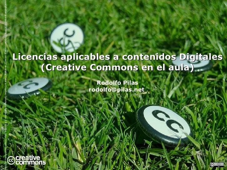 Licencias Aplicables a Contenidos Digitales (Creative Commons en el aula)
