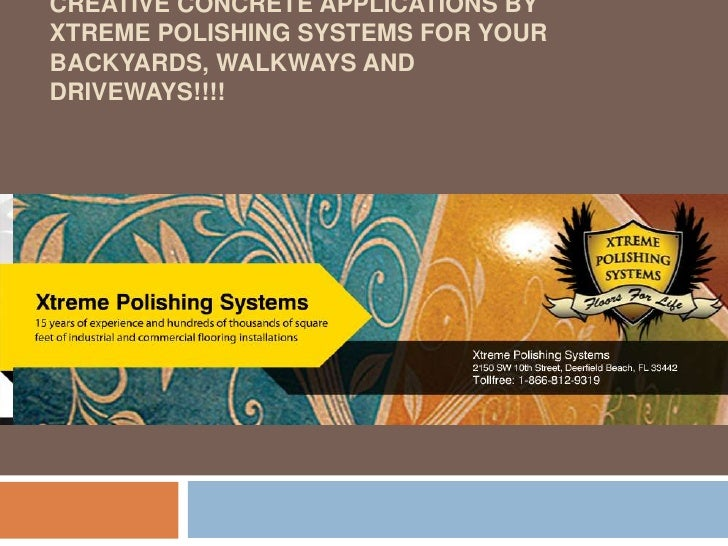 Creative Concrete applications by Xtreme polishing Systems for your Backyards, Walkways and driveways!!!!<br />