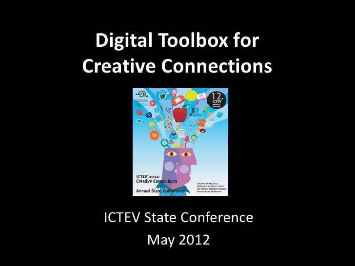 Digital Toolbox forCreative Connections  ICTEV State Conference        May 2012