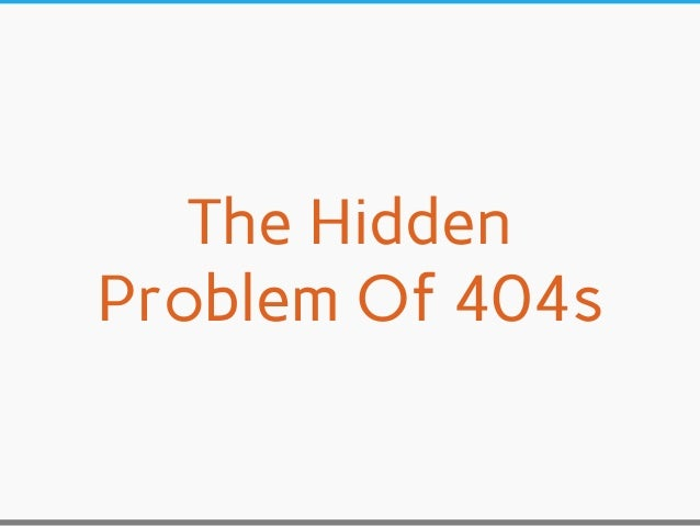 Hidden Problem Of 404 Errors