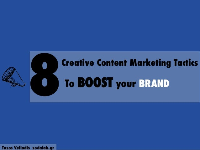 8 Creative Content Marketing Tactics To BOOST your BRAND Tasos Veliadis socialab.gr