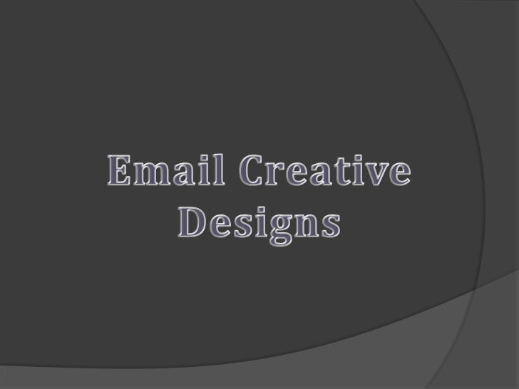 Email Creative Designs<br />