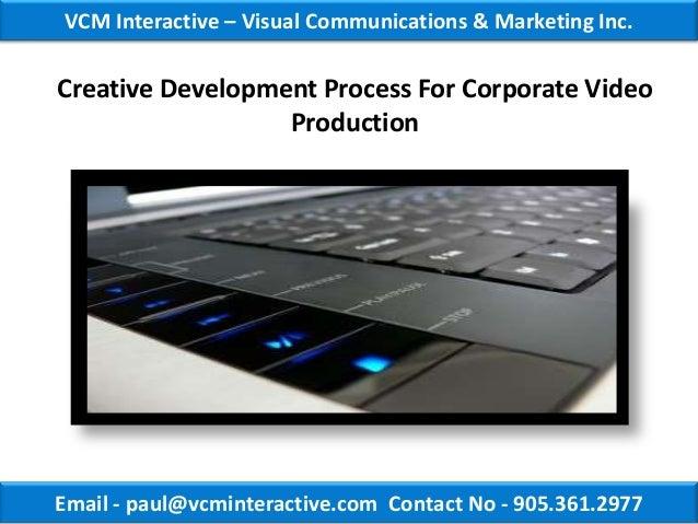 VCM Interactive – Visual Communications & Marketing Inc.Creative Development Process For Corporate Video                  ...