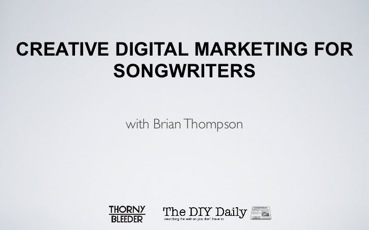 CREATIVE DIGITAL MARKETING FOR         SONGWRITERS         with Brian Thompson