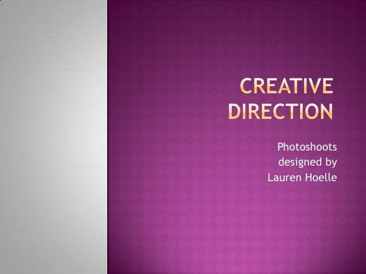 Photoshoots  designed byLauren Hoelle