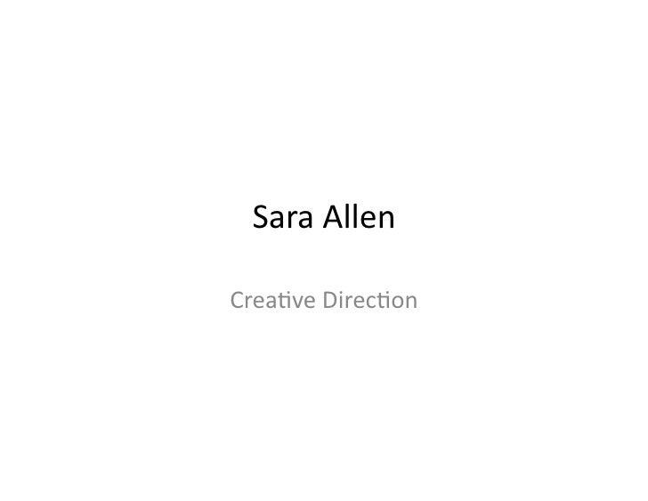 Sara  Allen    Crea*ve  Direc*on
