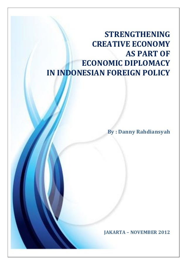 STRENGTHENING          CREATIVE ECONOMY                  AS PART OF        ECONOMIC DIPLOMACYIN INDONESIAN FOREIGN POLICY ...