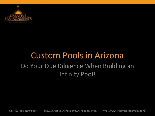 Custom Pools in Arizona          Do Your Due Diligence When Building an                      Infinity Pool!Call (480) 458-...