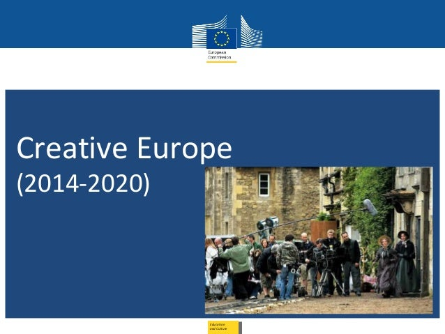 Creative Europe (2014-2020)  Education and Culture