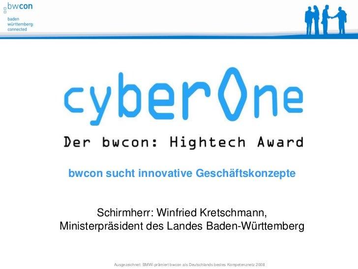 bwcon sucht innovative Geschäftskonzepte        Schirmherr: Winfried Kretschmann,Ministerpräsident des Landes Baden-Württe...