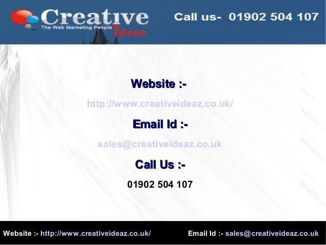 Website :- http://www.creativeideaz.co.uk/ Email Id :- sales@creativeideaz.co.uk Website :-Website :- http://www.creativei...