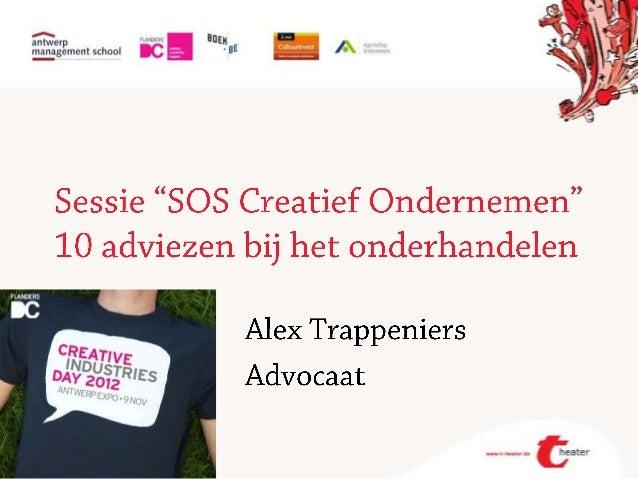 """Creative industries day 2012 - Sessie """"sos creatief ondernemen"""" - Alex Trappeniers - 10 adviezen bij het onderhandelen"""
