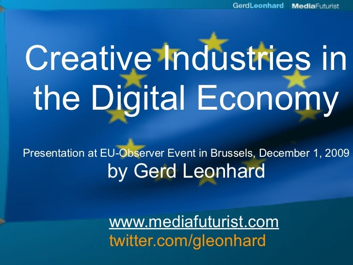 Creative Industries in the Digital Economy Presentation at EU-Observer Event in Brussels, December 1, 2009                ...