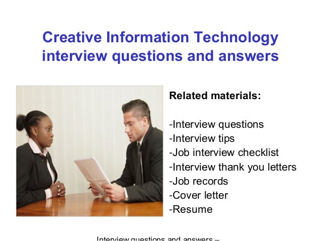 information technology questions Interview questions a free inside look at information technology interview questions and process details for 4,776 companies - all posted anonymously by interview candidates.