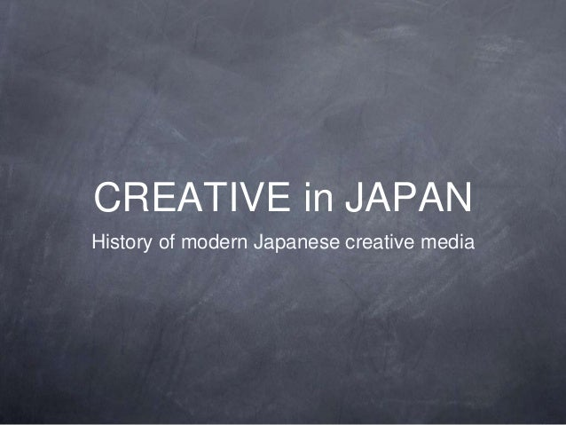 CREATIVE in JAPAN History of modern Japanese creative media
