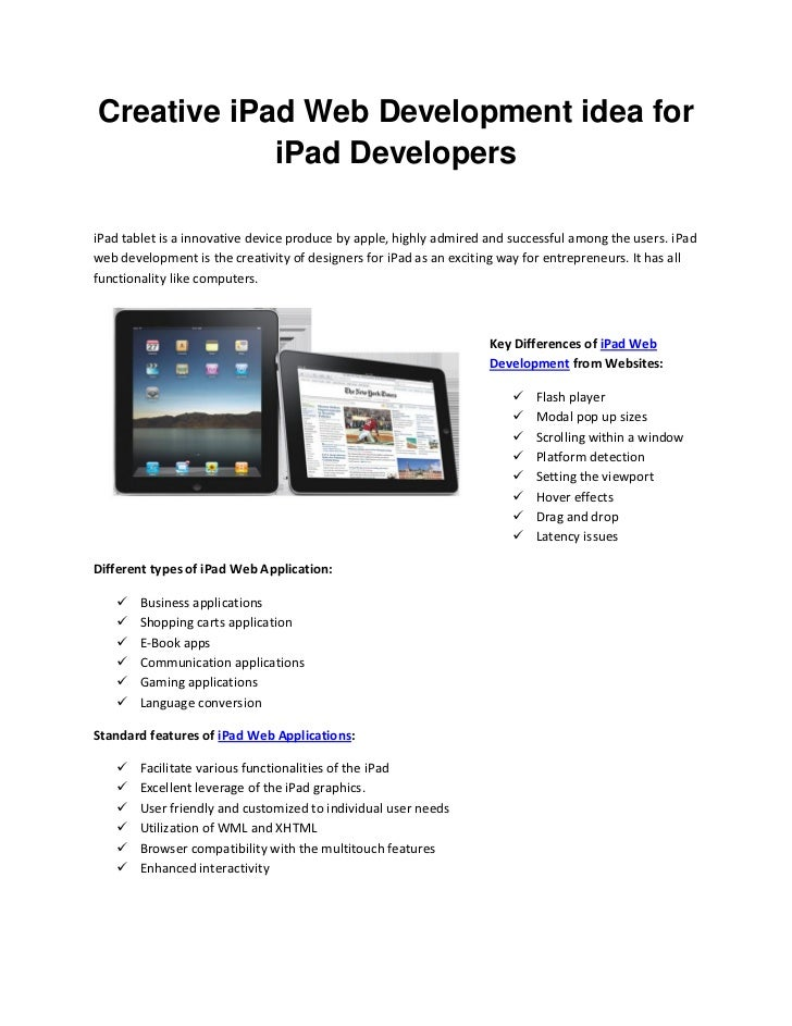 Creative iPad Web Development idea for            iPad DevelopersiPad tablet is a innovative device produce by apple, high...