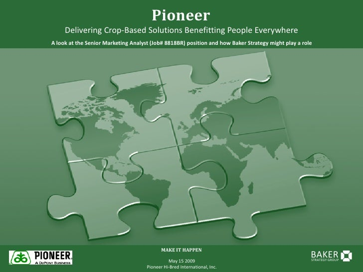 Pioneer      Delivering Crop-Based Solutions Benefitting People Everywhere A look at the Senior Marketing Analyst (Job# 88...