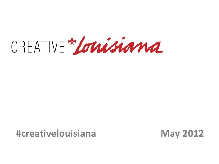 #creativelouisiana   May 2012