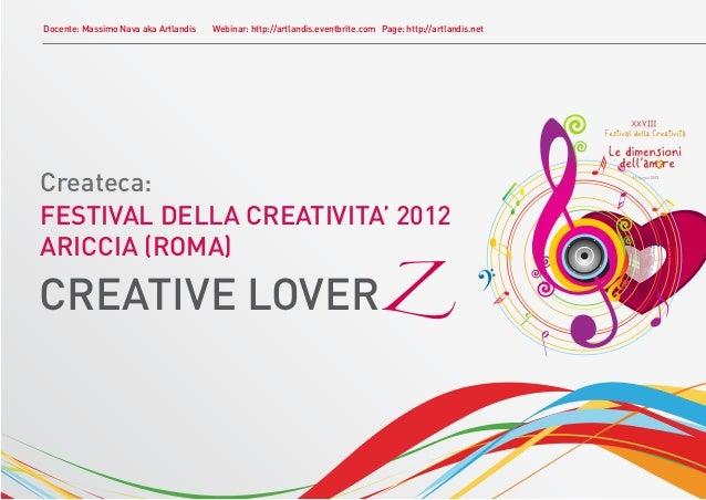 Docente: Massimo Nava aka Artlandis   Webinar: http://artlandis.eventbrite.com Page: http://artlandis.netCreateca:FESTIVAL...