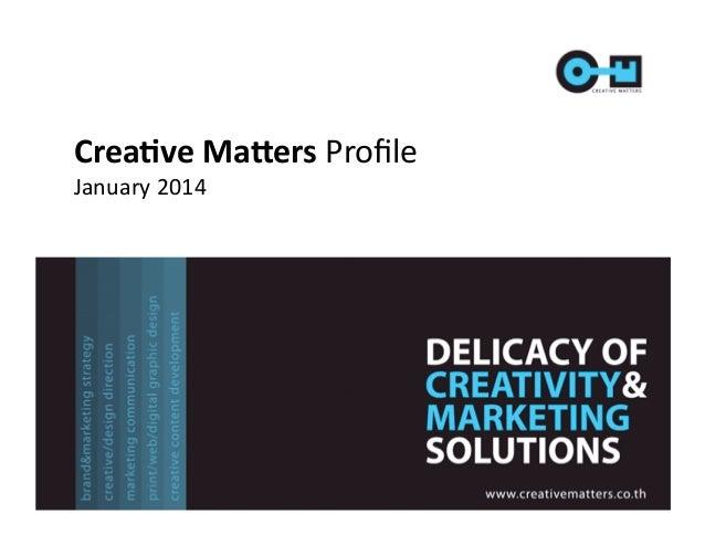 Crea%ve  Ma)ers  Profile   January  2014
