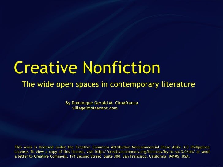 Creative Nonfiction    The wide open spaces in contemporary literature                             By Dominique Gerald M. ...