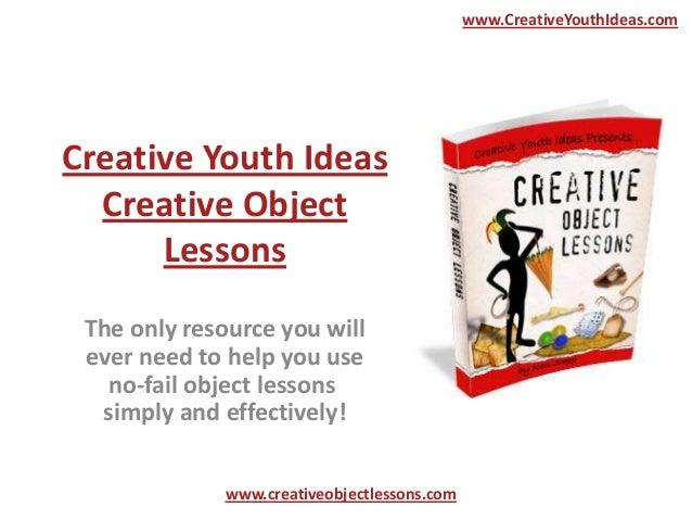creative object lessons. Black Bedroom Furniture Sets. Home Design Ideas