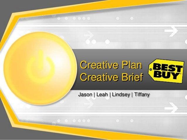 Creative Plan Creative Brief Jason | Leah | Lindsey | Tiffany