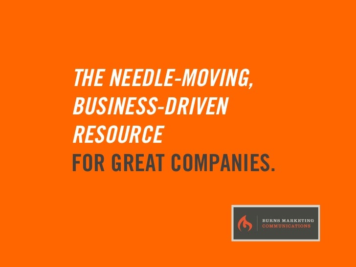 THE NEEDLE-MOVING,BUSINESS-DRIVENRESOURCEFOR GREAT COMPANIES.