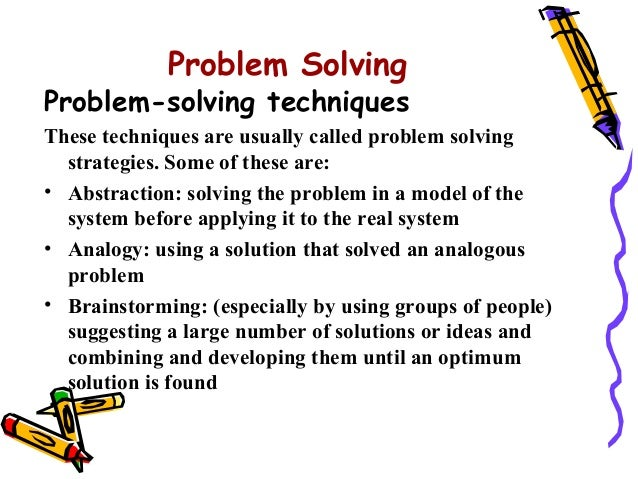 essay problem solving ability Learn about problem solving in this topic from the free management library therefore, it's often useful to get used to an organized approach to problem solving and decision making not all problems can be solved and (a wonderful set of skills used to identify the underlying cause of issues is systems thinking).