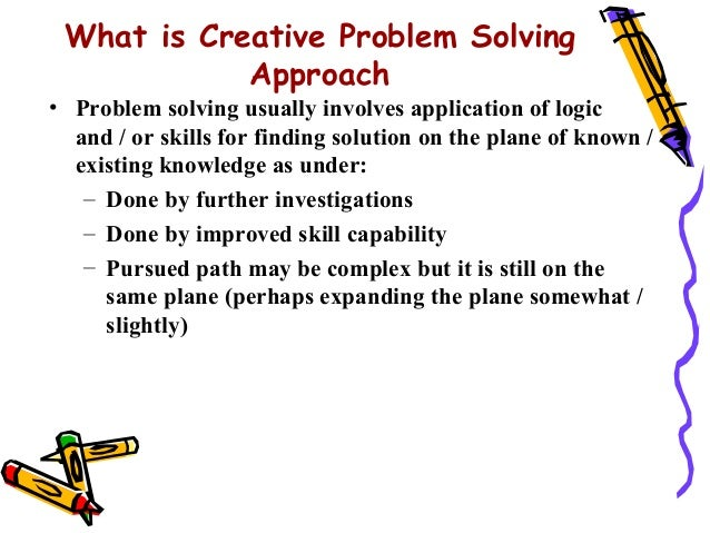 what is problem solving What is a 'problem-solving approach' as the emphasis has shifted from teaching problem solving to teaching via problem solving (lester, masingila, mau, lambdin, dos santon and raymond, 1994), many writers have attempted to clarify what is meant by a problem-solving approach to teaching mathematics.