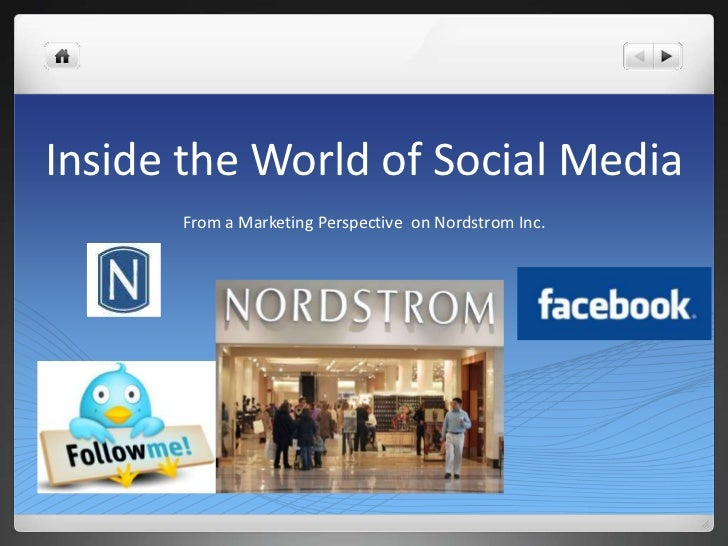 Inside the World of Social Media<br />From a Marketing Perspective  on Nordstrom Inc. <br />