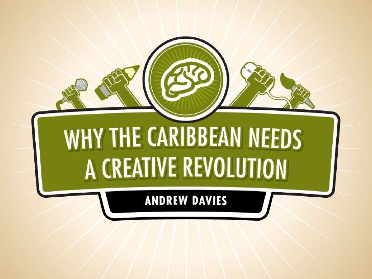 Why the Caribbean Needs a Creative Revolution