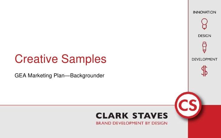 Creative Samples<br />GEA Marketing Plan—Backgrounder<br />