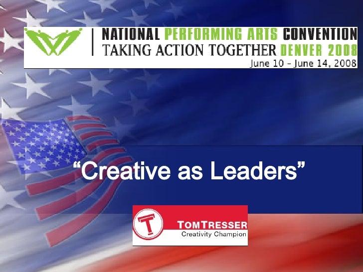 """ Creative as Leaders"""