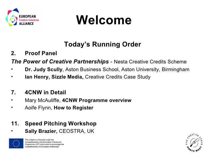 Welcome                      Today's Running Order2.   Proof PanelThe Power of Creative Partnerships - Nesta Creative Cred...