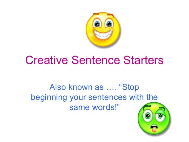 Sentence starters for creative writing year 8