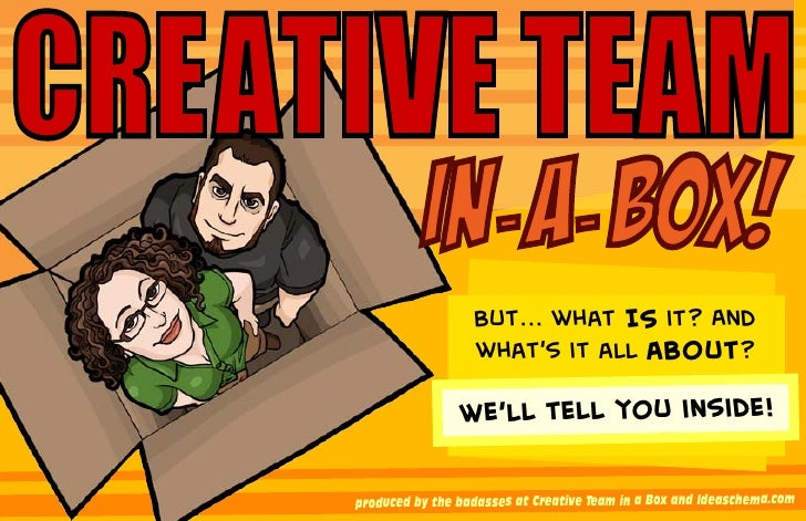 CREATIVE TEAM                IN- A- BOX!                        But... what IS it? And                        what's it al...