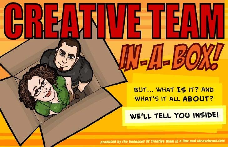 Creative Team in a Box... Propaganda!