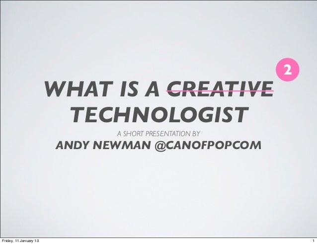 What's A Creative Tech PT2