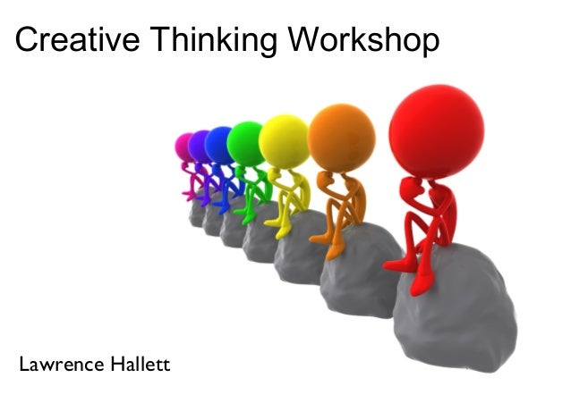 Creative Thinking WorkshopLawrence Hallett