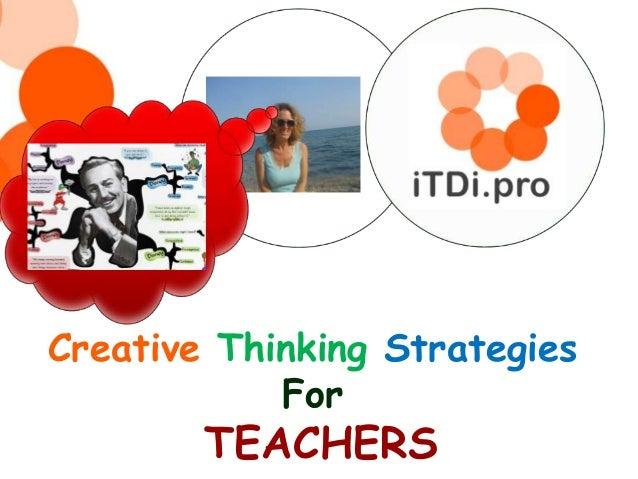 Creative Thinking Strategies For TEACHERS